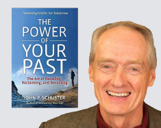 John Schuster-the power of your past